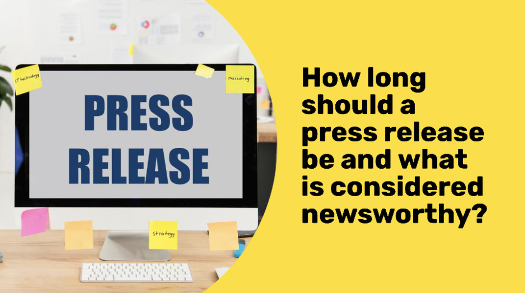 What is the ideal length of a press release and what makes a story newsworthy?